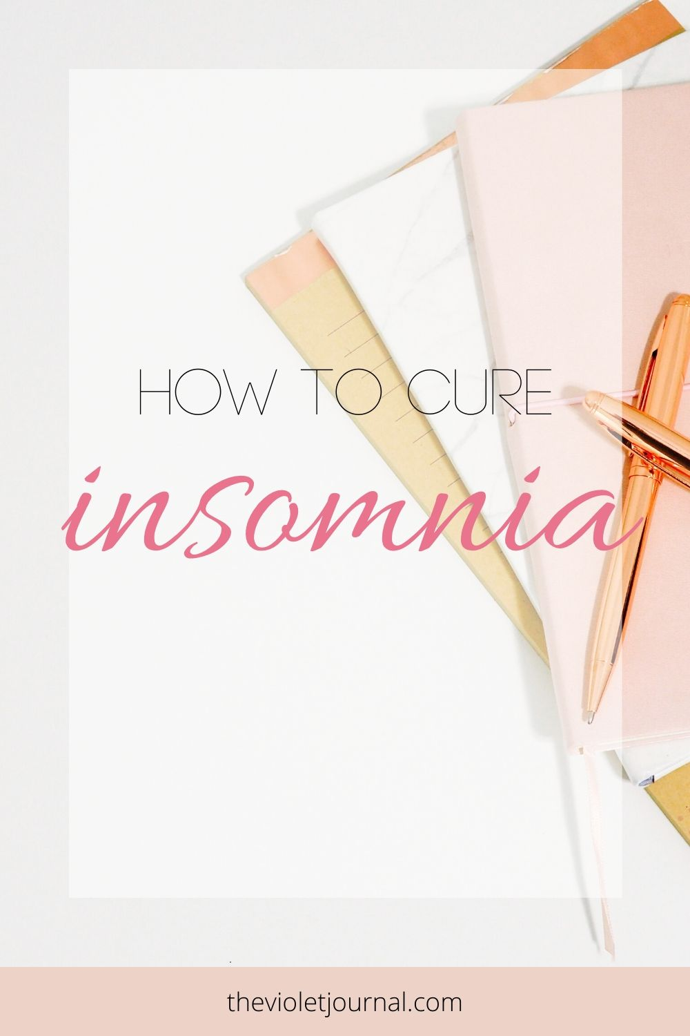 how to cure insomnia | sleep better