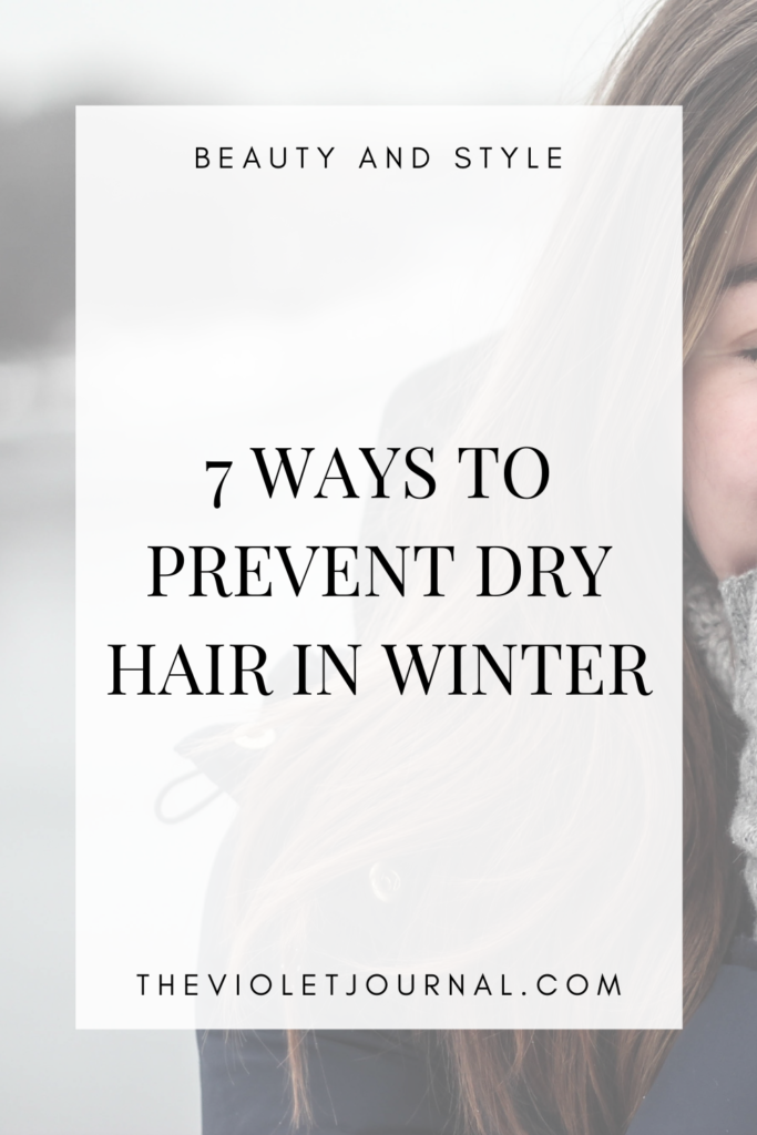 HOW TO PREVENT DRY HAIR IN WINTER