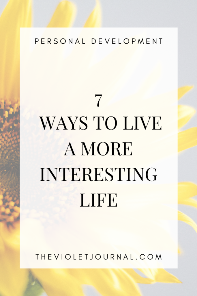 7 ways to bring excitement into your life