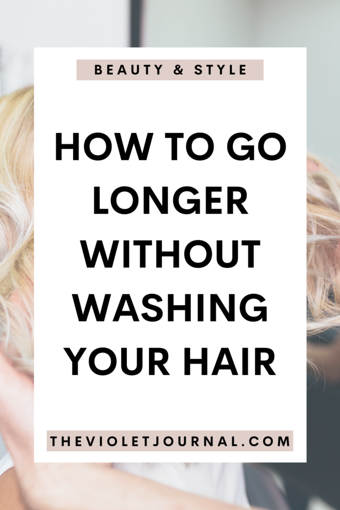 How To Go Longer Between Hair Washes