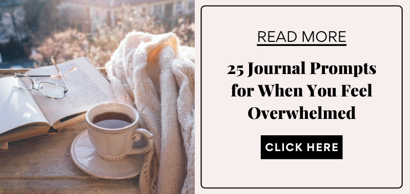 journal prompts for when you feel overwhelmed